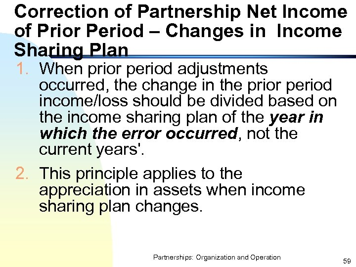 Correction of Partnership Net Income of Prior Period – Changes in Income Sharing Plan