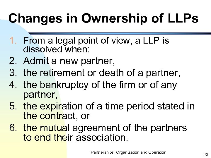 Changes in Ownership of LLPs 1. From a legal point of view, a LLP