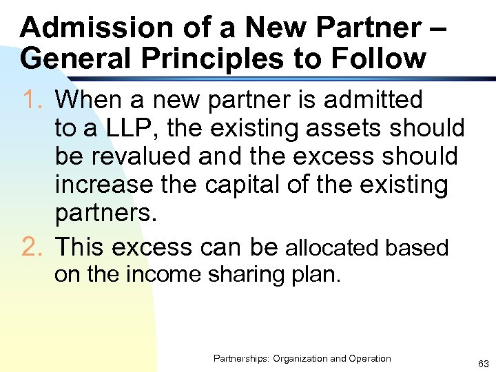 Admission of a New Partner – General Principles to Follow 1. When a new
