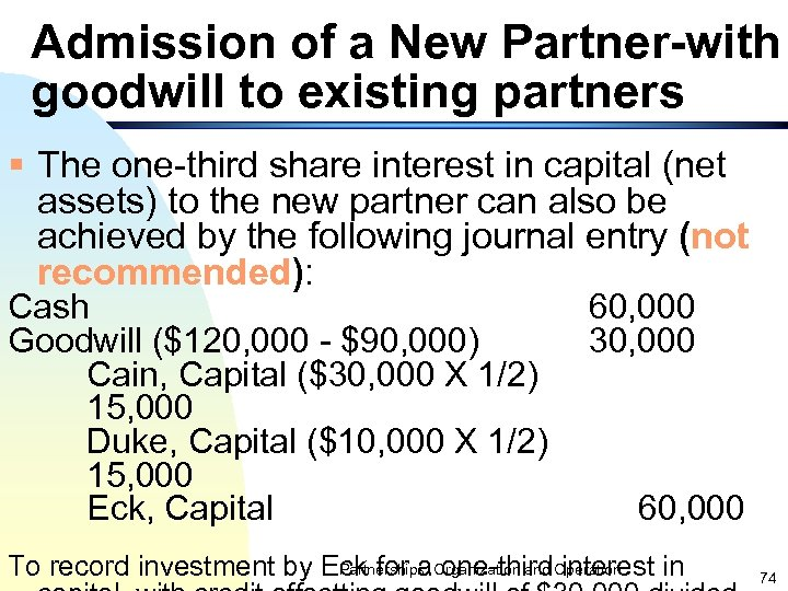 Admission of a New Partner-with goodwill to existing partners § The one-third share interest