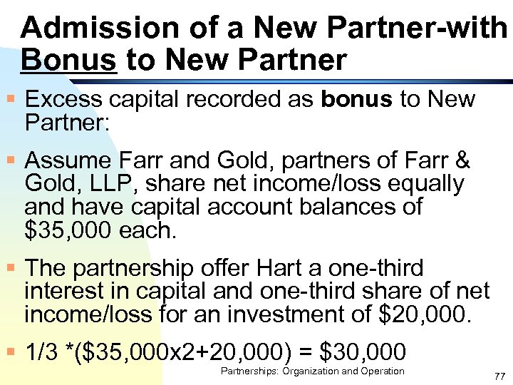 Admission of a New Partner-with Bonus to New Partner § Excess capital recorded as