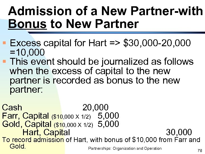 Admission of a New Partner-with Bonus to New Partner § Excess capital for Hart