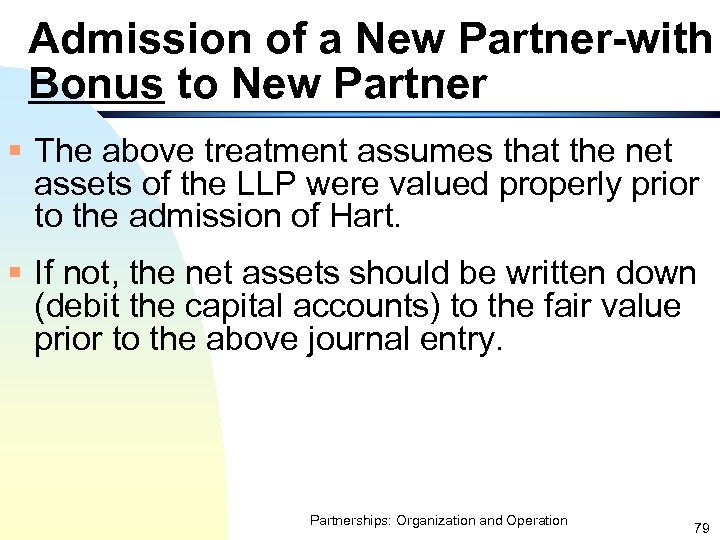 Admission of a New Partner-with Bonus to New Partner § The above treatment assumes