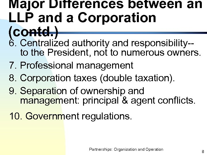 Major Differences between an LLP and a Corporation (contd. ) 6. Centralized authority and