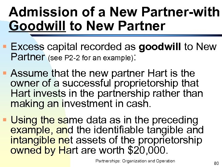Admission of a New Partner-with Goodwill to New Partner § Excess capital recorded as