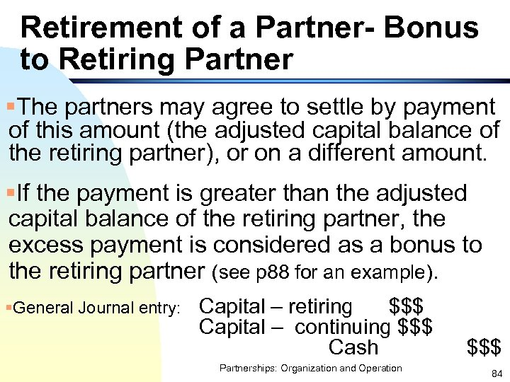 Retirement of a Partner- Bonus to Retiring Partner §The partners may agree to settle
