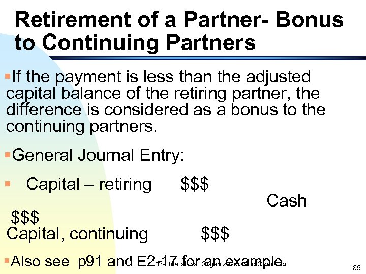 Retirement of a Partner- Bonus to Continuing Partners §If the payment is less than
