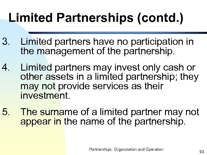 Limited Partnerships (contd. ) 3. Limited partners have no participation in the management of
