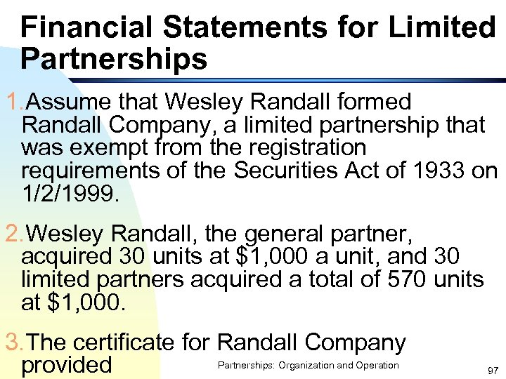 Financial Statements for Limited Partnerships 1. Assume that Wesley Randall formed Randall Company, a