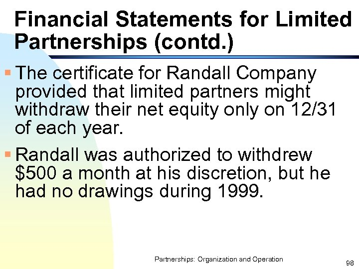 Financial Statements for Limited Partnerships (contd. ) § The certificate for Randall Company provided