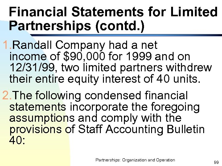 Financial Statements for Limited Partnerships (contd. ) 1. Randall Company had a net income