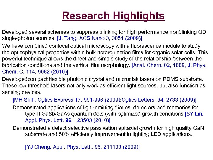 Research Highlights Developed several schemes to suppress blinking for high performance nonblinking QD single-photon