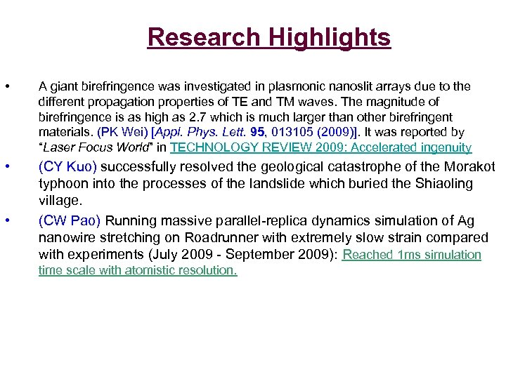Research Highlights • A giant birefringence was investigated in plasmonic nanoslit arrays due to