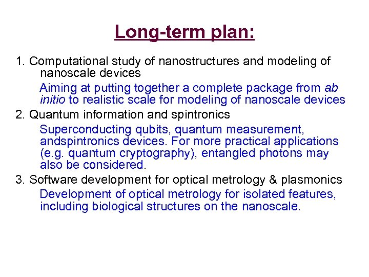Long-term plan: 1. Computational study of nanostructures and modeling of nanoscale devices Aiming at
