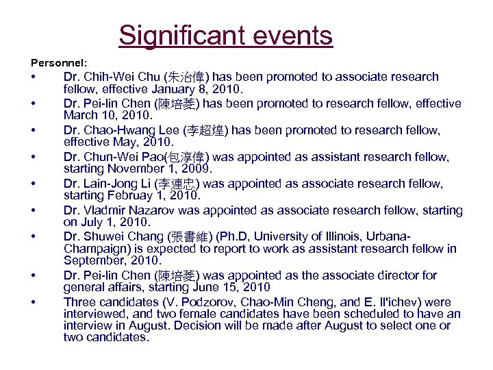Significant events Personnel: • • • Dr. Chih-Wei Chu (朱治偉) has been promoted to