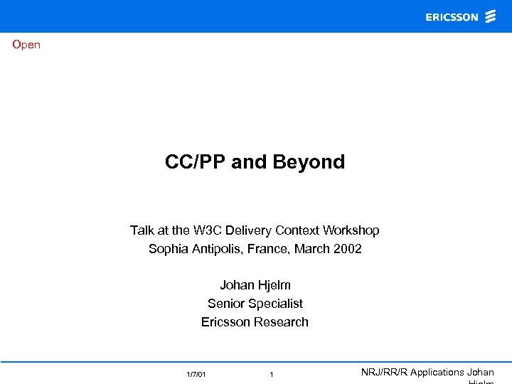 Open CC/PP and Beyond Talk at the W 3 C Delivery Context Workshop Sophia
