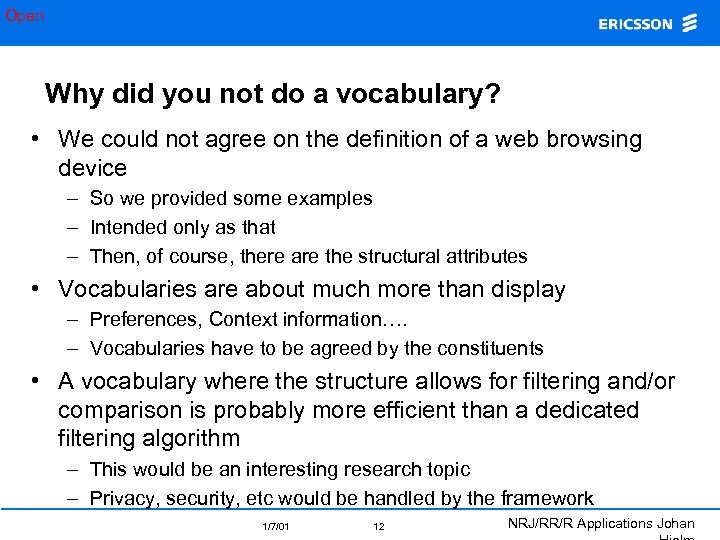 Open Why did you not do a vocabulary? • We could not agree on