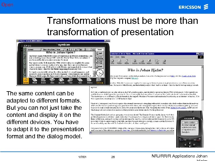 Open Transformations must be more than transformation of presentation The same content can be