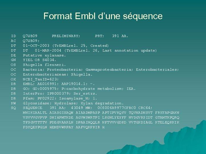 Format Embl d'une séquence ID AC DT DT DE GN OS OC OC OX