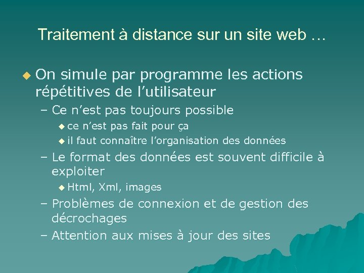 Traitement à distance sur un site web … u On simule par programme les