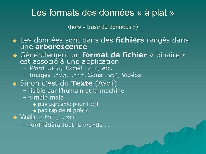 Les formats des données « à plat » (hors « base de données »