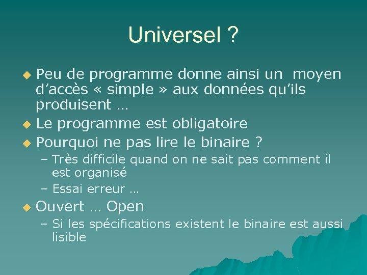 Universel ? Peu de programme donne ainsi un moyen d'accès « simple » aux