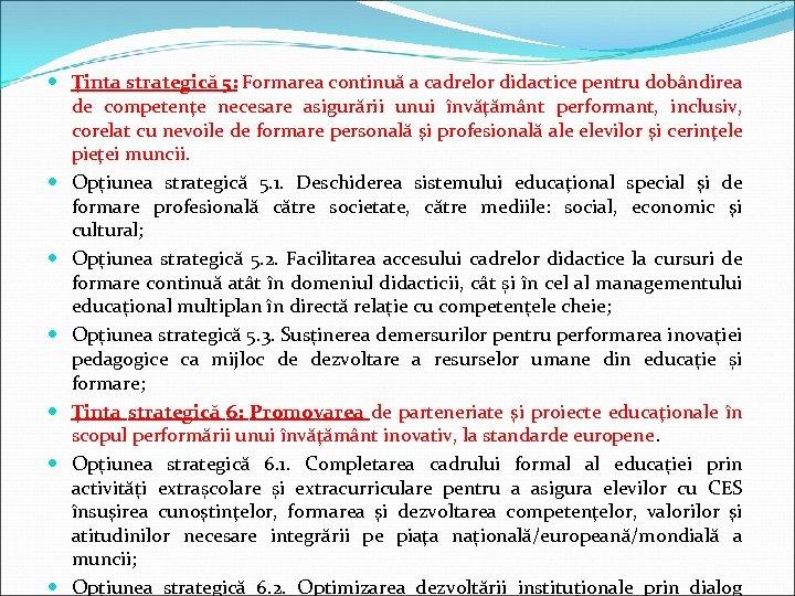Ţinta strategică 5: Formarea continuă a cadrelor didactice pentru dobândirea de competenţe necesare