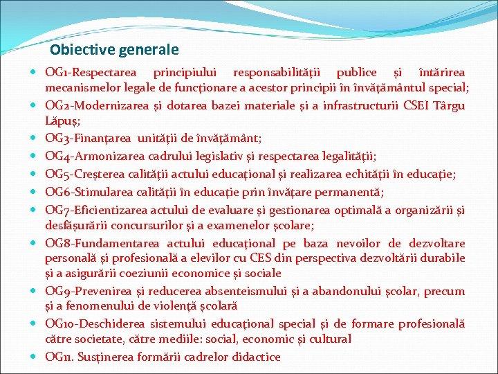 Obiective generale OG 1 -Respectarea principiului responsabilităţii publice şi întărirea mecanismelor legale de funcţionare