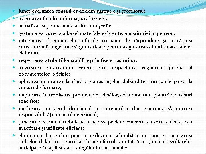 funcţionalitatea consiliilor de administraţie şi profesoral; asigurarea fuxului informaţional corect; actualizarea permanentă a