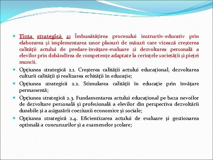 Ţinta strategică 2: Îmbunătățirea procesului instructiv-educativ prin elaborarea și implementarea unor planuri de