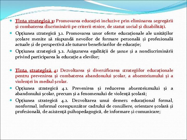Ţinta strategică 3: Promovarea educaţiei incluzive prin eliminarea segregării şi combaterea discriminării pe