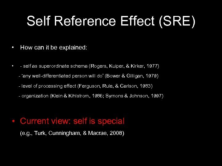 Self Reference Effect (SRE) • How can it be explained: • - self as