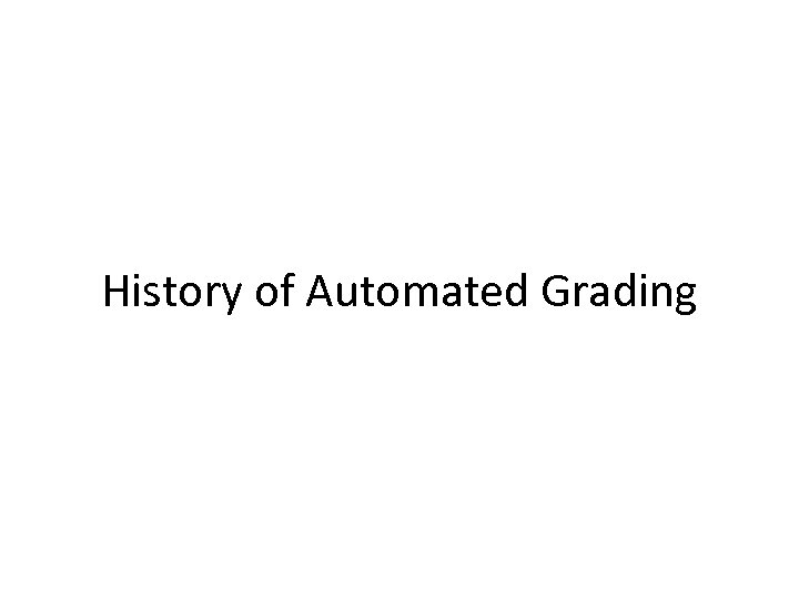 History of Automated Grading