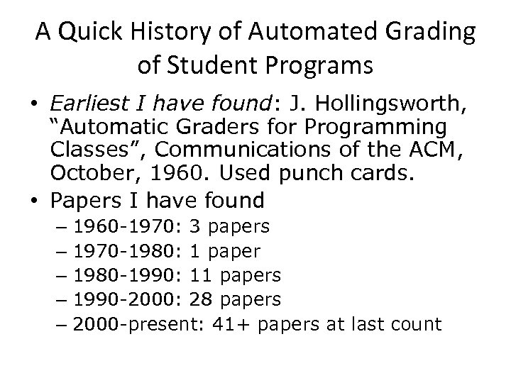 A Quick History of Automated Grading of Student Programs • Earliest I have found: