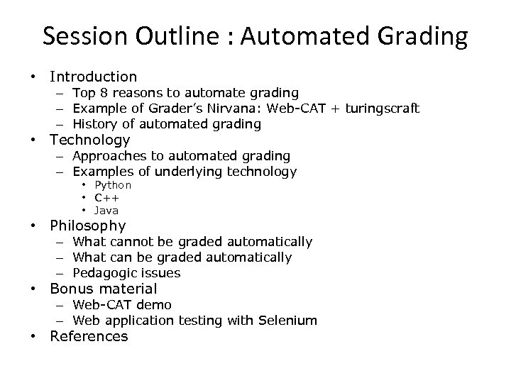 Session Outline : Automated Grading • Introduction – Top 8 reasons to automate grading