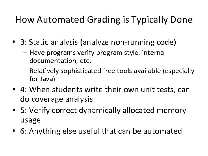 How Automated Grading is Typically Done • 3: Static analysis (analyze non-running code) –