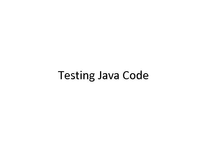 Testing Java Code