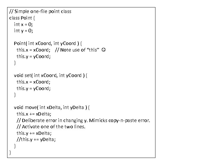 // Simple one-file point class Point { int x = 0; int y =