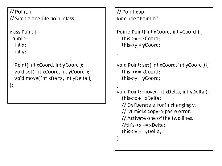 "// Point. h // Simple one-file point class // Point. cpp #include ""Point. h"""
