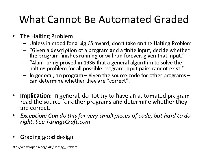 What Cannot Be Automated Graded • The Halting Problem – Unless in mood for