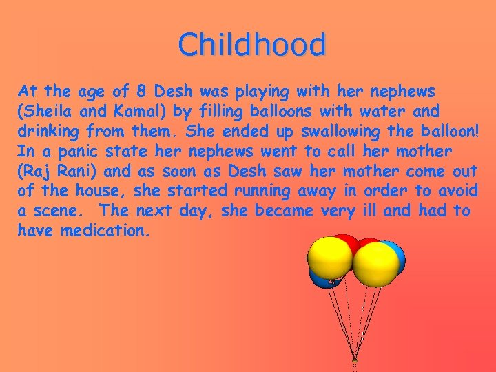 Childhood At the age of 8 Desh was playing with her nephews (Sheila and