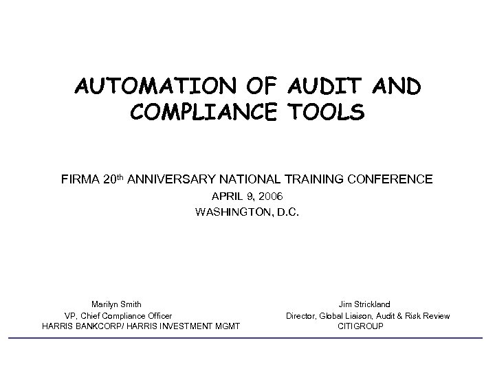 AUTOMATION OF AUDIT AND COMPLIANCE TOOLS FIRMA 20 th ANNIVERSARY NATIONAL TRAINING CONFERENCE APRIL