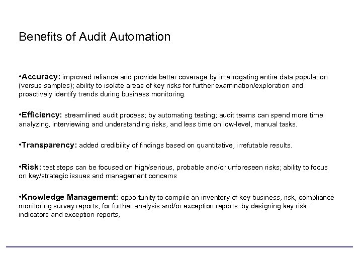 Benefits of Audit Automation • Accuracy: improved reliance and provide better coverage by interrogating