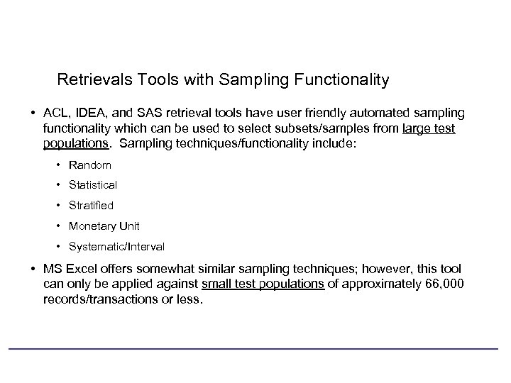 Retrievals Tools with Sampling Functionality • ACL, IDEA, and SAS retrieval tools have user