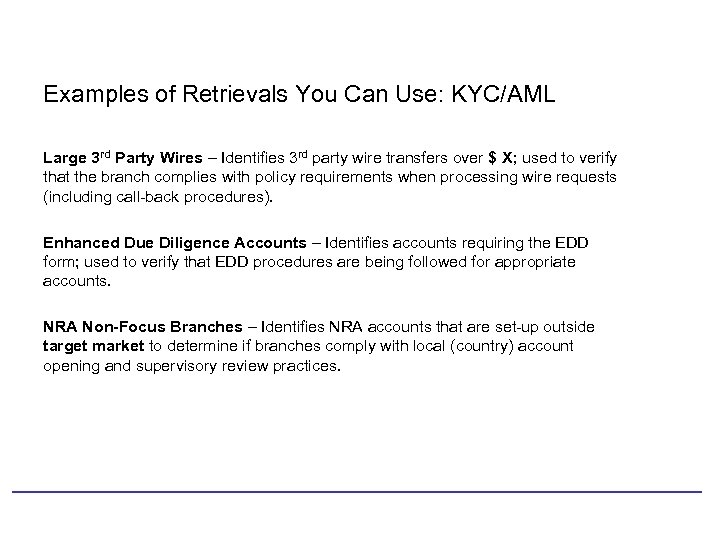 Examples of Retrievals You Can Use: KYC/AML Large 3 rd Party Wires – Identifies