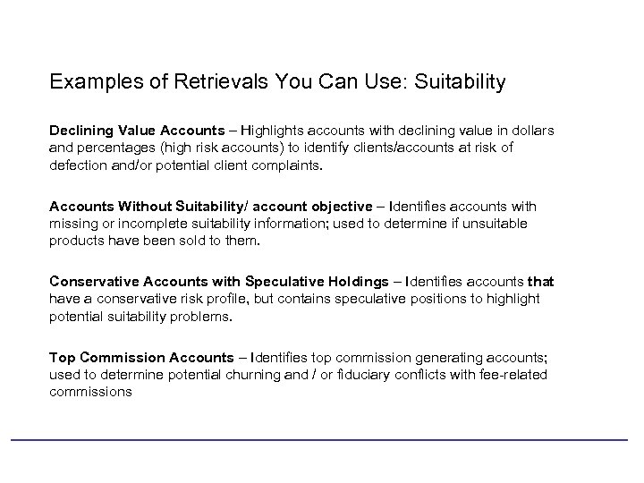 Examples of Retrievals You Can Use: Suitability Declining Value Accounts – Highlights accounts with