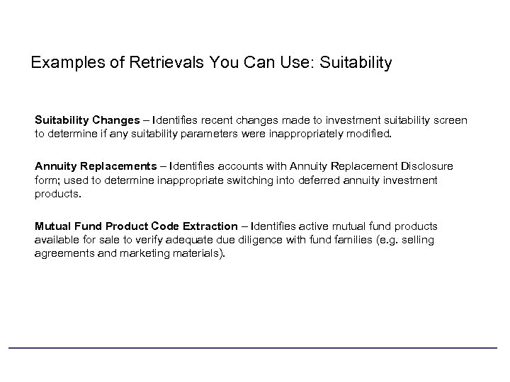 Examples of Retrievals You Can Use: Suitability Changes – Identifies recent changes made to