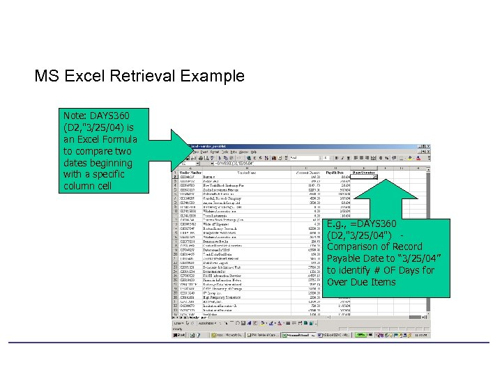 MS Excel Retrieval Example Note: DAYS 360 (D 2,