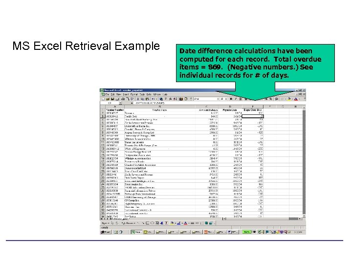 MS Excel Retrieval Example Date difference calculations have been computed for each record. Total