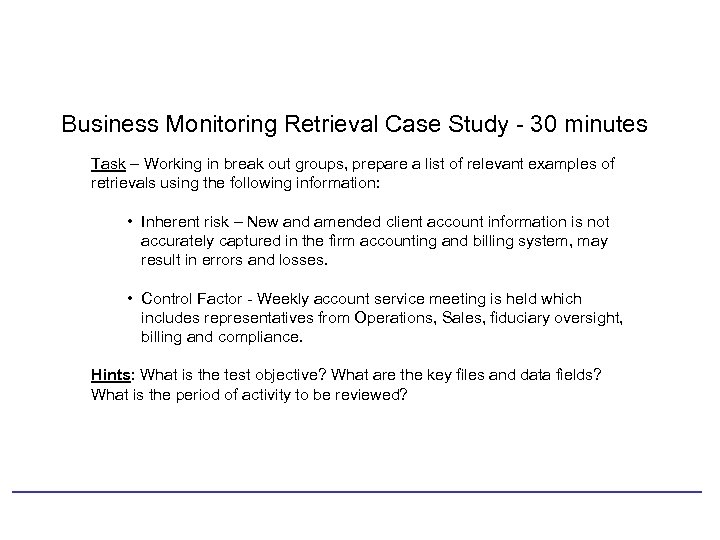 Business Monitoring Retrieval Case Study - 30 minutes Task – Working in break out